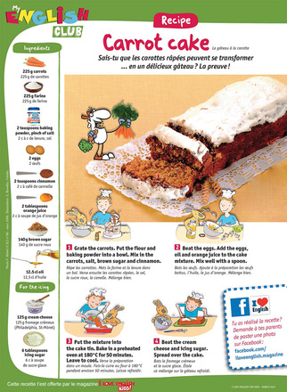 Téléchargez la recette du carrot cake - I Love English for Kids!, mars 2017. Photo : F. Albert ; Fotolia. Illustration : E. Bonetto.