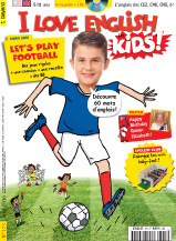 I Love English for Kids, n°173, juin 2016 - Let's play football