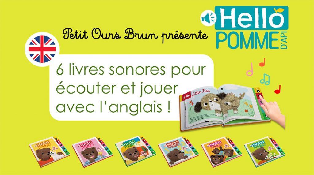 Petit Ours Brun présente Hello Pomme d'Api, une collection de 6 livressonores pour écouter et jouer avec l'anglais dès 3 ans